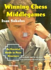 Winning Chess Middlegames - An essential guide to Pawn Structures
