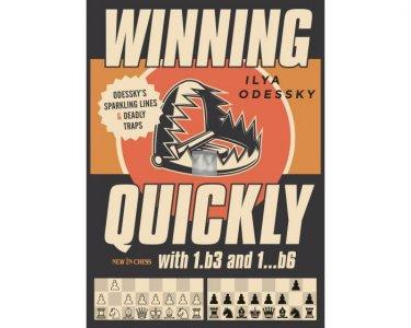 Winning Quickly with 1.b3 and 1...b6: Odessky's Sparkling Lines and Deadly Traps