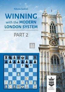 Winning with the Modern London System part 2