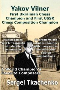 Yakov Vilner, First Ukrainian Chess Champion and First USSR Chess Composition Champion: A World Champion's Favorite Composers