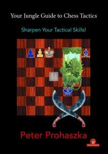 Your Jungle Guide to Chess Tactics – Sharpen your Tactical Skills!